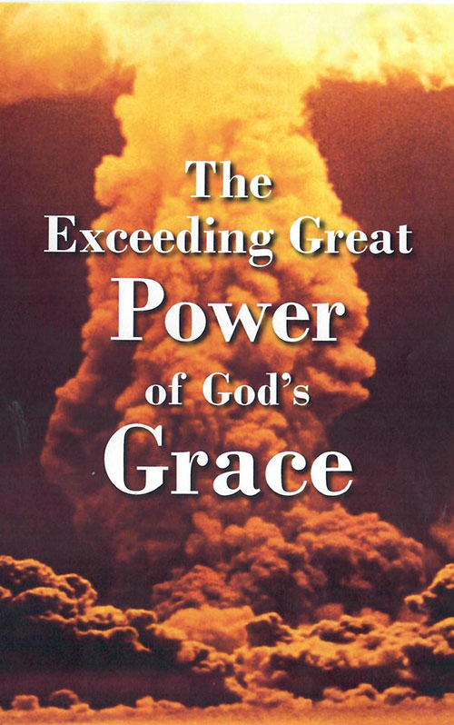 The Exceeding Great Power of God's Grace cover